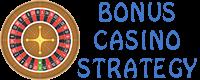 Bonus Casino Strategy